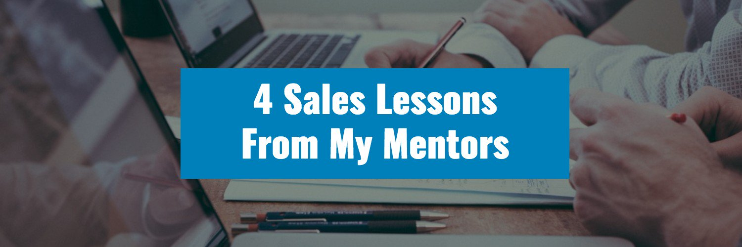 4 Sales Lessons From My Mentors