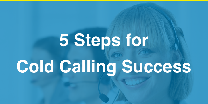 5 Steps for Cold Calling Success