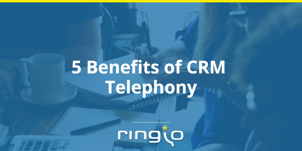 5 Benefits of CRM Telephony