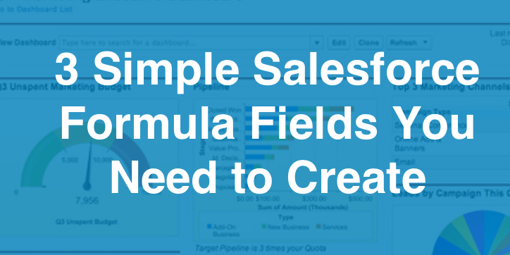 3 Simple Salesforce Formula Fields You Need to Create