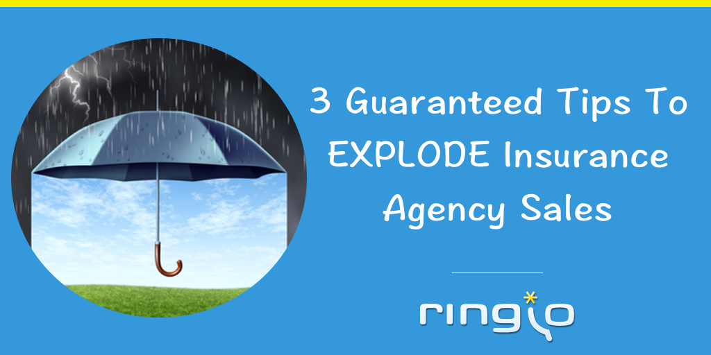 3 Guaranteed Tips To Explode Insurance Agency Sales