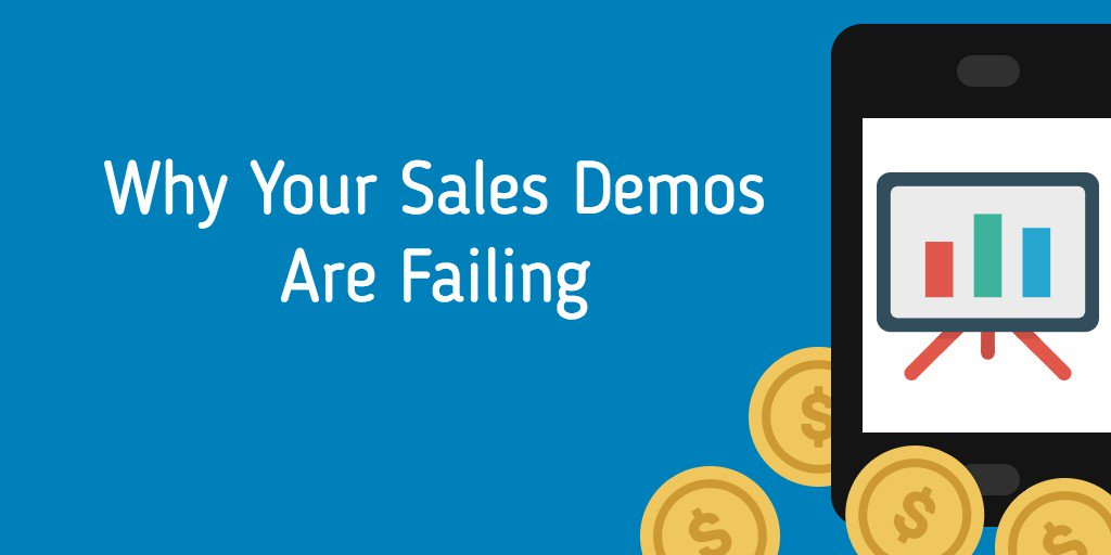 Why Your Sales Demos Are Failing