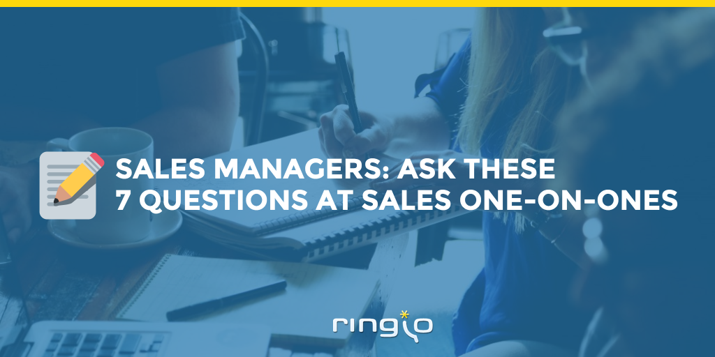 Sales Managers: Ask These 7 Questions at Sales One-on-Ones