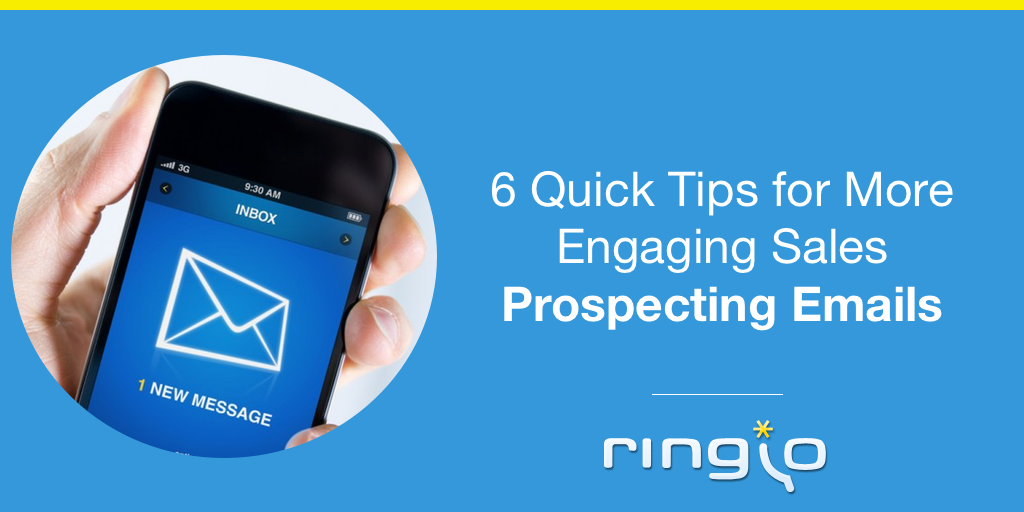 6 Quick Tips for More Engaging Sales Prospecting Emails