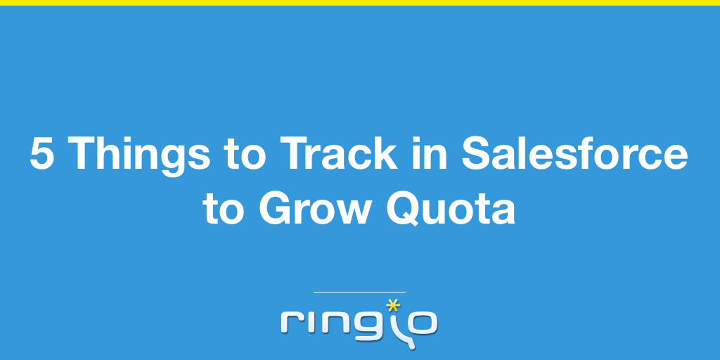 5 Things to Track in Salesforce to Grow Quota