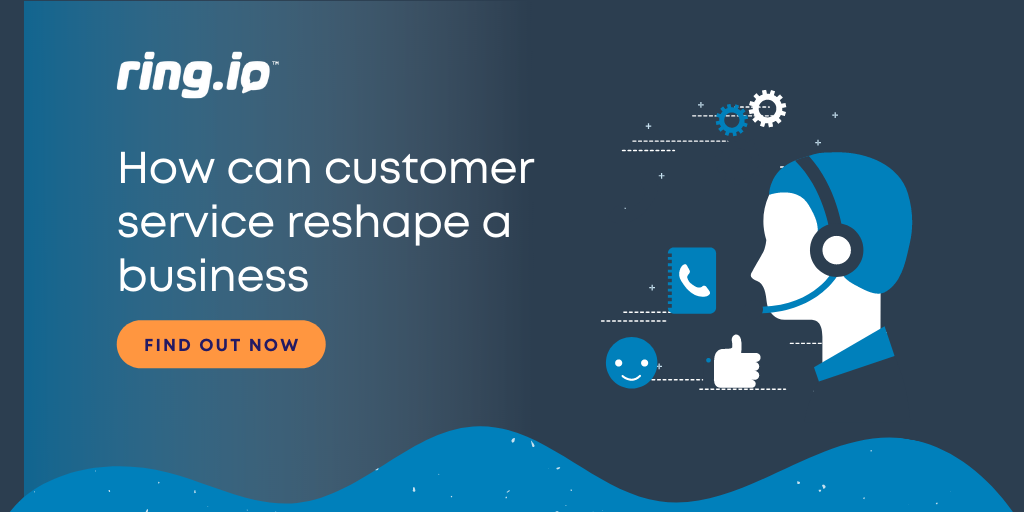 How can customer service reshape a business